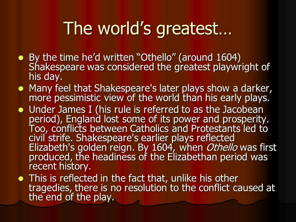 The Plot The plot for Othello was developed from a story in Cinthio s collection, the Hecatommithi, which it follows closely.