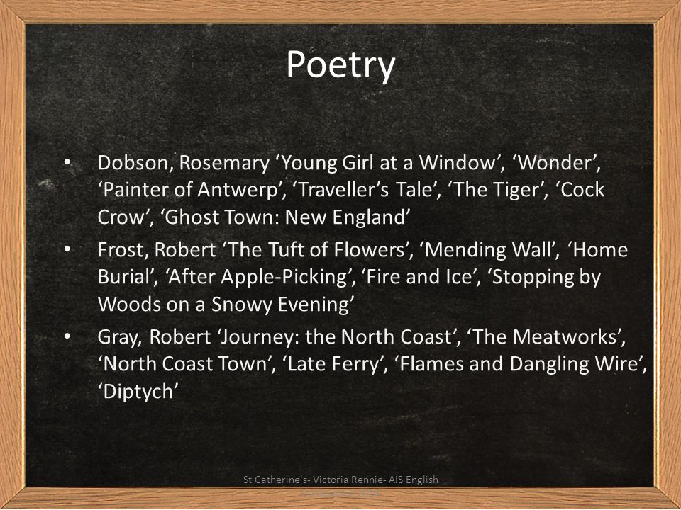Poetry Dobson, Rosemary 'Young Girl at a Window', 'Wonder', 'Painter of Antwerp', 'Traveller's Tale', 'The Tiger', 'Cock Crow', 'Ghost Town: New Engla
