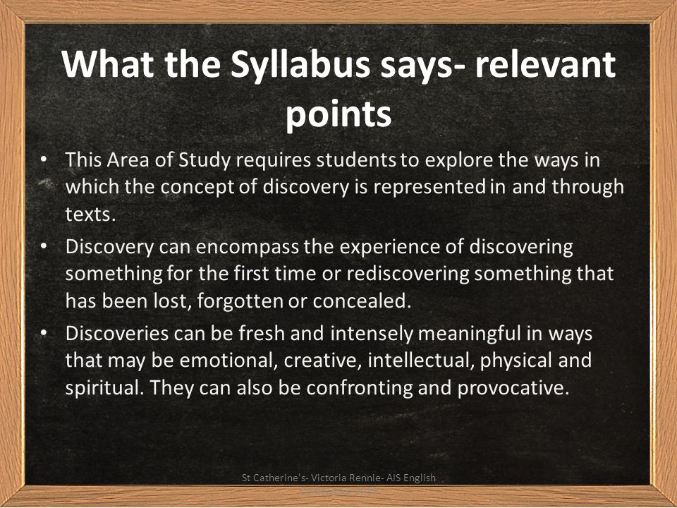 What the Syllabus says- relevant points This Area of Study requires students to explore the ways in which the concept of discovery is represented in a