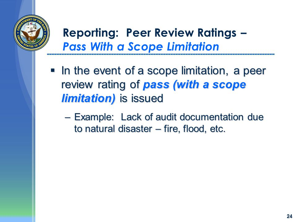 24 Reporting: Peer Review Ratings – Pass With a Scope Limitation  In the event of a scope limitation, a peer review rating of pass (with a scope limi