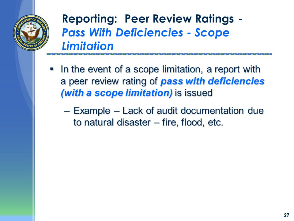 27 Reporting: Peer Review Ratings - Pass With Deficiencies - Scope Limitation  In the event of a scope limitation, a report with a peer review rating