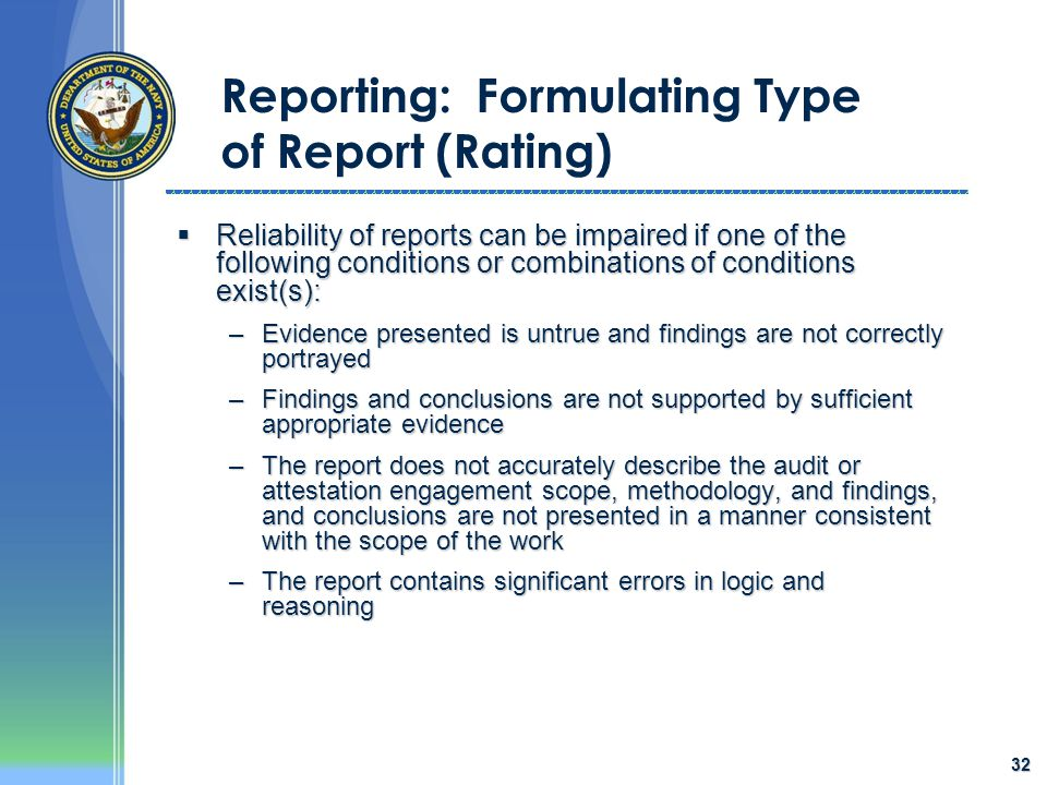 32 Reporting: Formulating Type of Report (Rating)  Reliability of reports can be impaired if one of the following conditions or combinations of condi