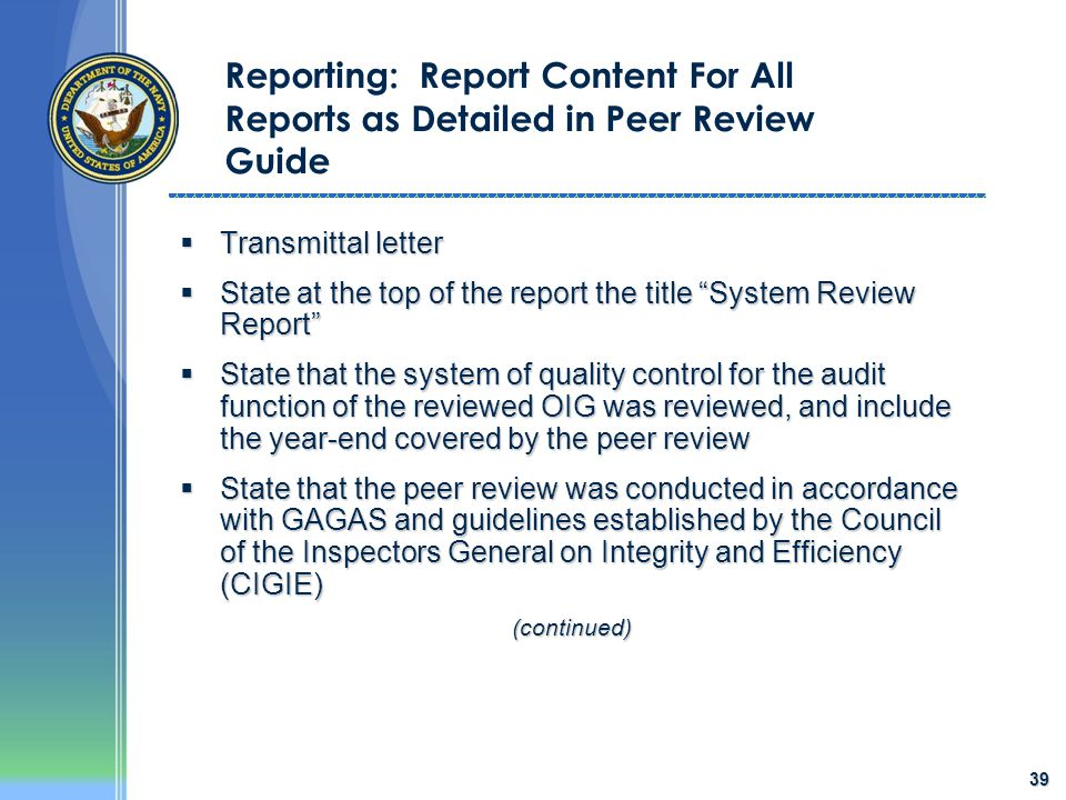 "39 Reporting: Report Content For All Reports as Detailed in Peer Review Guide  Transmittal letter  State at the top of the report the title ""System"