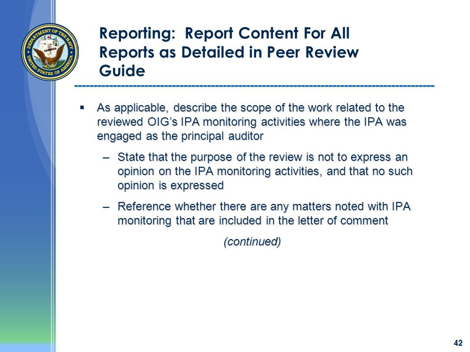 42 Reporting: Report Content For All Reports as Detailed in Peer Review Guide  As applicable, describe the scope of the work related to the reviewed