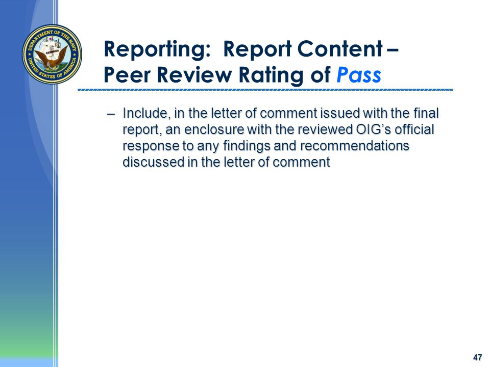 47 Reporting: Report Content – Peer Review Rating of Pass –Include, in the letter of comment issued with the final report, an enclosure with the revie
