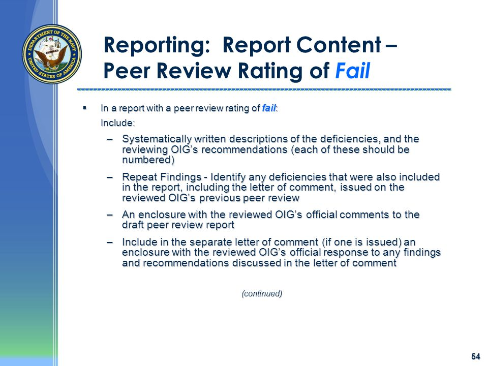 54 Reporting: Report Content – Peer Review Rating of Fail  In a report with a peer review rating of fail: Include: –Systematically written descriptio