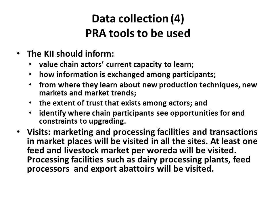 Data collection (4) PRA tools to be used The KII should inform: value chain actors' current capacity to learn; how information is exchanged among part