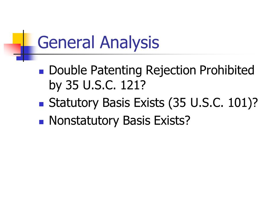 General Analysis Double Patenting Rejection Prohibited by 35 U.S.C.