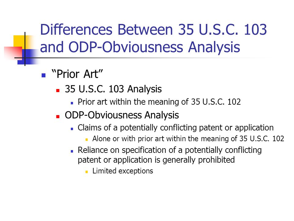 Differences Between 35 U.S.C.103 and ODP-Obviousness Analysis Prior Art 35 U.S.C.