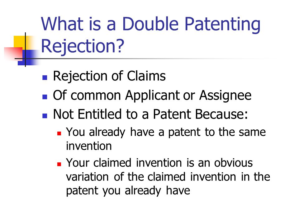 What is a Double Patenting Rejection.
