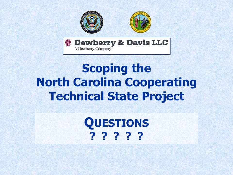 Scoping the North Carolina Cooperating Technical State Project Q UESTIONS