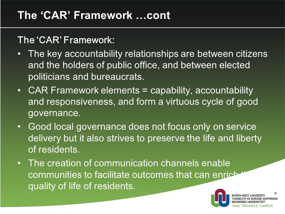 The 'CAR' Framework …cont The 'CAR' Framework: The key accountability relationships are between citizens and the holders of public office, and between elected politicians and bureaucrats.