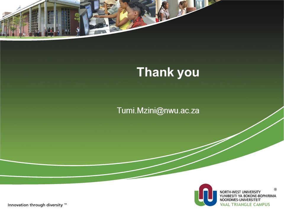 Thank you Tumi.Mzini@nwu.ac.za