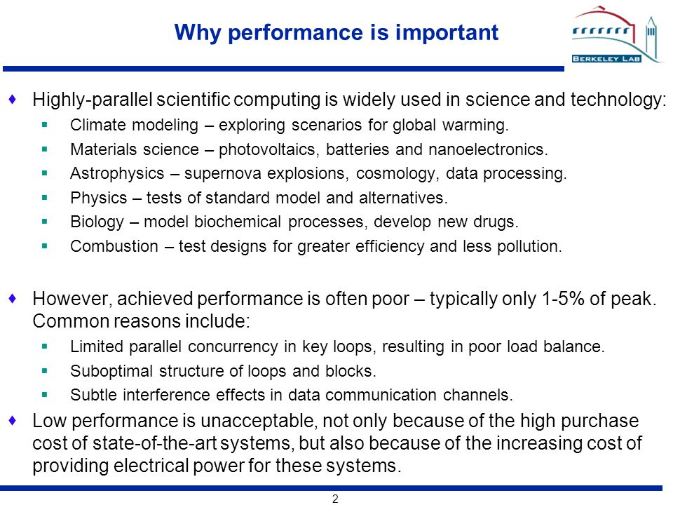 2 Why performance is important  Highly-parallel scientific computing is widely used in science and technology:  Climate modeling – exploring scenarios for global warming.