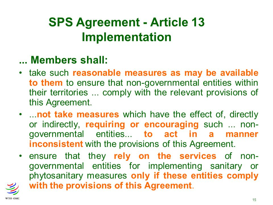 15... Members shall: take such reasonable measures as may be available to them to ensure that non-governmental entities within their territories... co