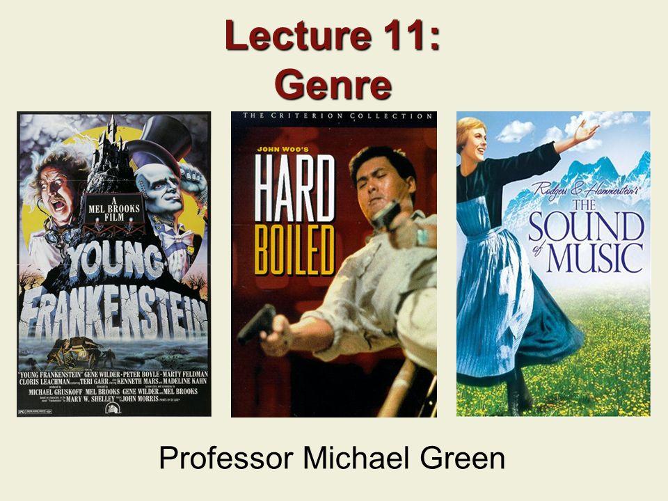 Lecture 11: Genre Professor Michael Green