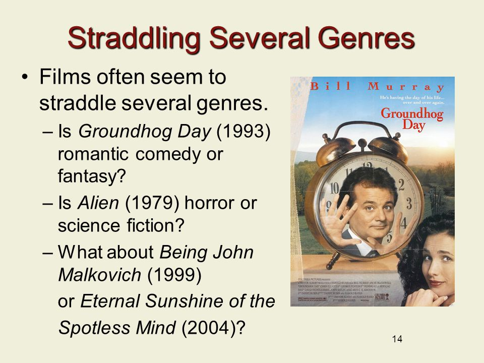14 Straddling Several Genres Films often seem to straddle several genres.