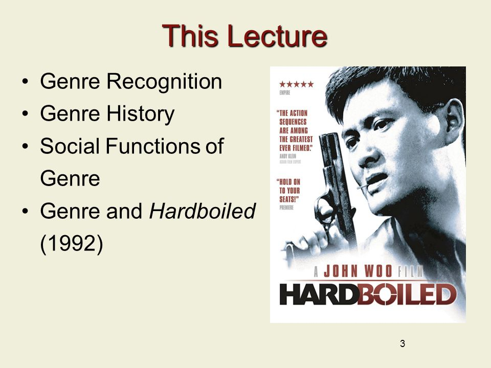 3 This Lecture Genre Recognition Genre History Social Functions of Genre Genre and Hardboiled (1992)
