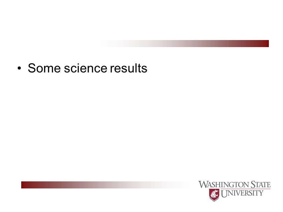 Some science results