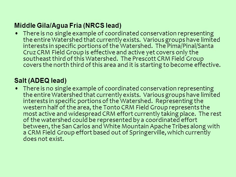 Middle Gila/Agua Fria (NRCS lead) There is no single example of coordinated conservation representing the entire Watershed that currently exists.