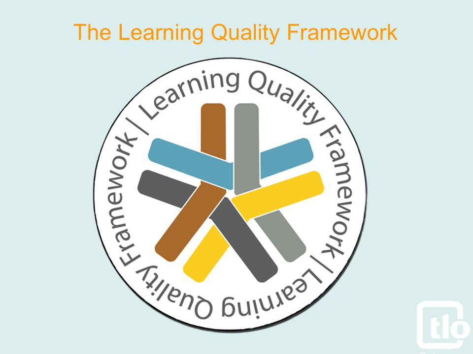 The Learning Quality Framework