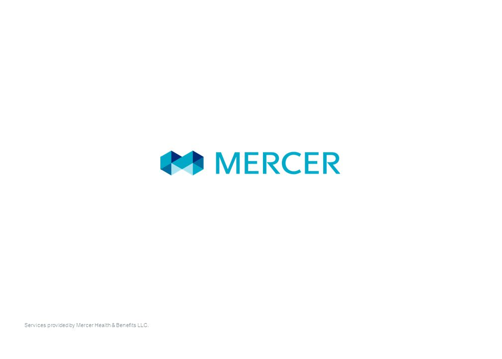 Services provided by Mercer Health & Benefits LLC.