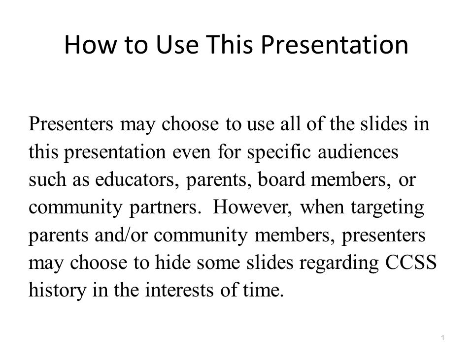 How to Use This Presentation Presenters may choose to use all of the slides in this presentation even for specific audiences such as educators, parent