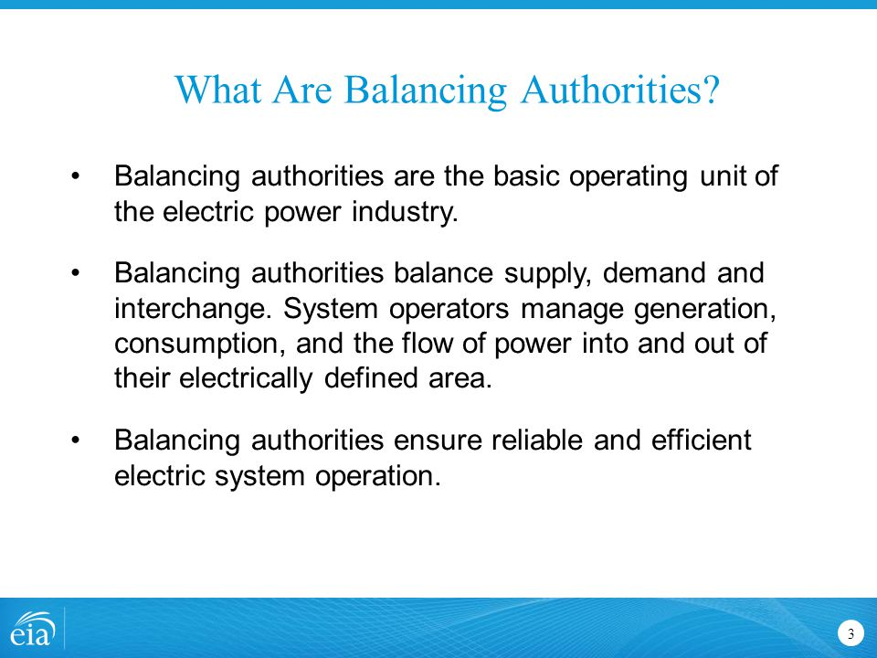What Are Balancing Authorities? 3 Balancing authorities are the basic operating unit of the electric power industry. Balancing authorities balance sup
