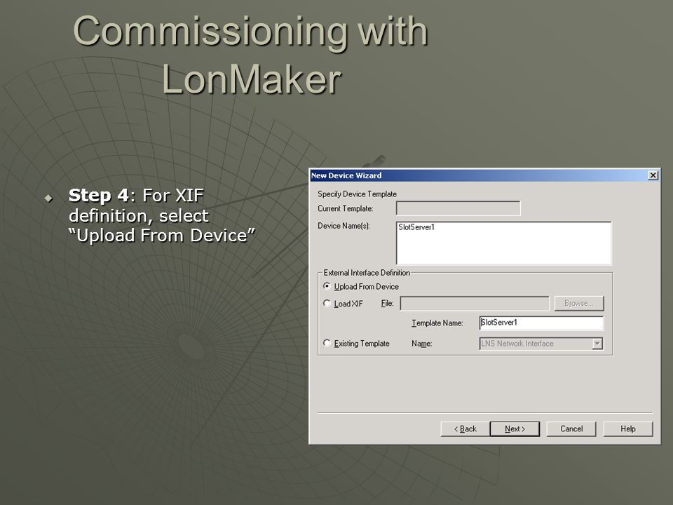 """Commissioning with LonMaker  Step 4: For XIF definition, select """"Upload From Device"""""""