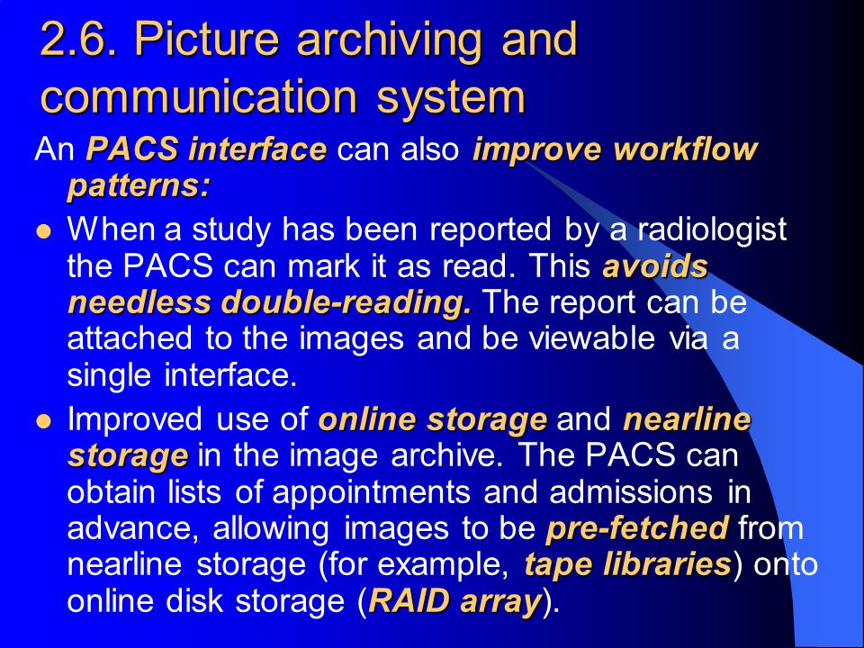 2.6. Picture archiving and communication system PACS interfaceimprove workflow patterns: An PACS interface can also improve workflow patterns: avoids