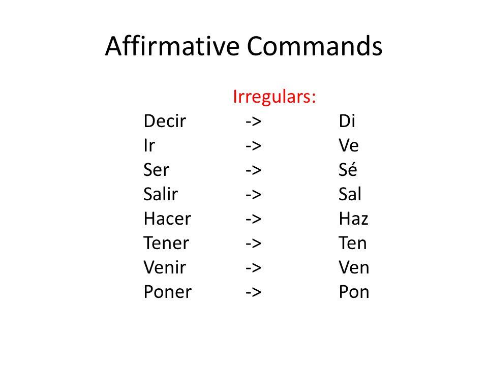Mandatos Informales– formas negativas (tú) The negative tú, or informal, command uses the tú form of the verb in the subjunctive.