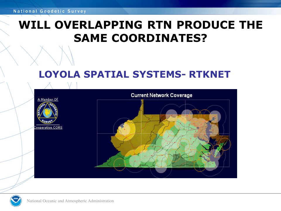 LOYOLA SPATIAL SYSTEMS- RTKNET WILL OVERLAPPING RTN PRODUCE THE SAME COORDINATES