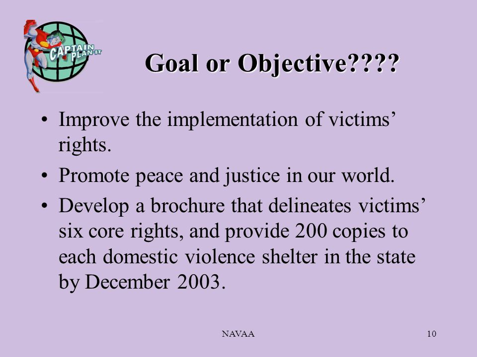 NAVAA10 Goal or Objective . Improve the implementation of victims' rights.