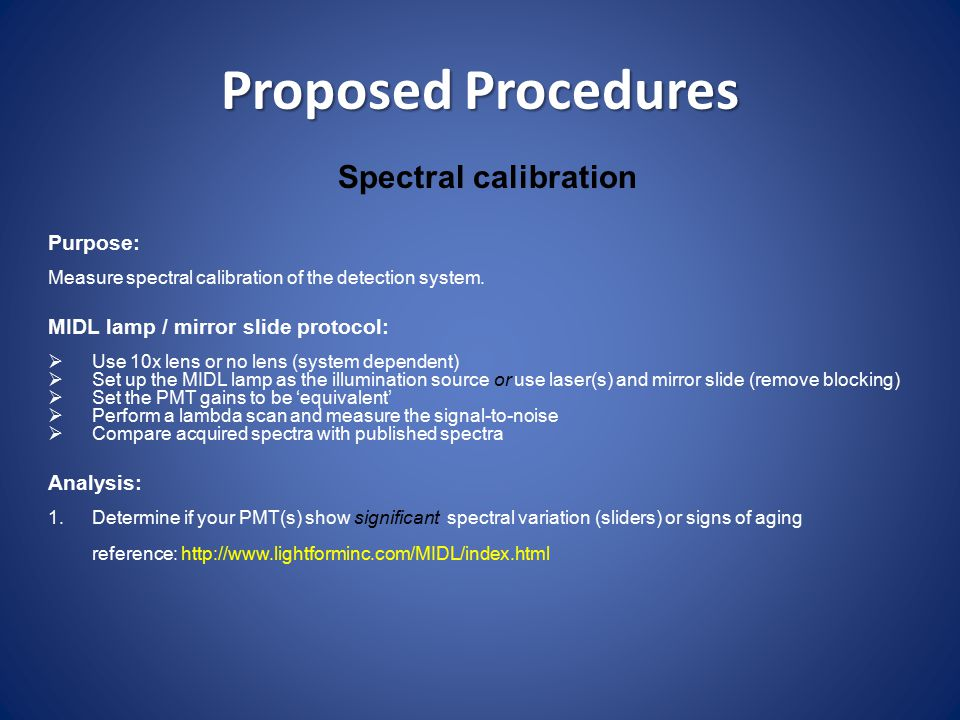 Proposed Procedures Spectral calibration Purpose: Measure spectral calibration of the detection system.