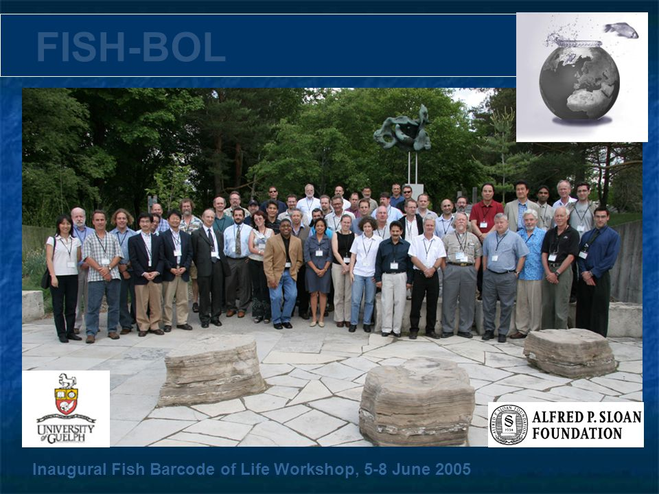 FISH-BOL Inaugural Fish Barcode of Life Workshop, 5-8 June 2005