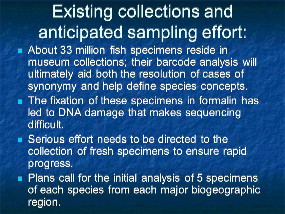 Existing collections and anticipated sampling effort: About 33 million fish specimens reside in museum collections; their barcode analysis will ultima