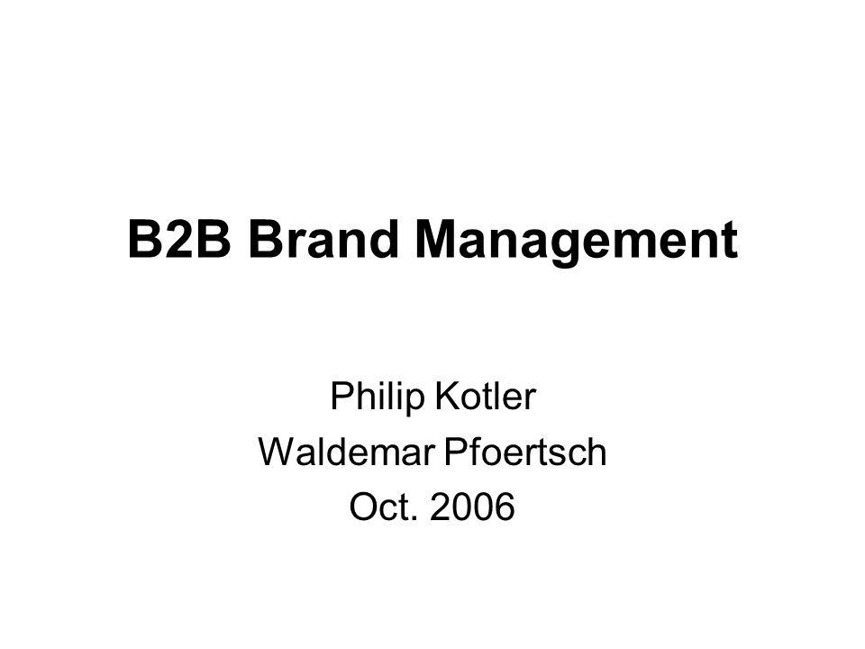 B2B Brand Management Philip Kotler Waldemar Pfoertsch Oct. 2006