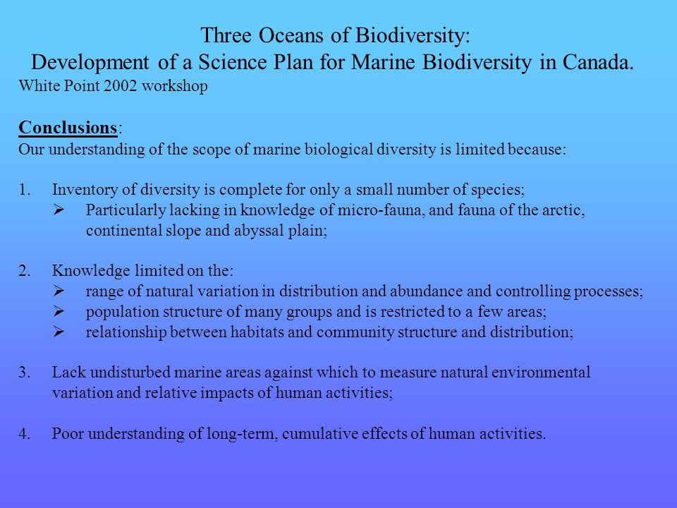 Three Oceans of Biodiversity: Development of a Science Plan for Marine Biodiversity in Canada. White Point 2002 workshop Conclusions: Our understandin