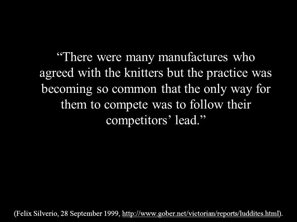 (Felix Silverio, 28 September 1999, http://www.gober.net/victorian/reports/luddites.html).
