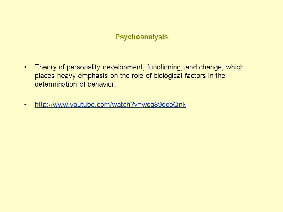 Psychoanalysis Theory of personality development, functioning, and change, which places heavy emphasis on the role of biological factors in the determ