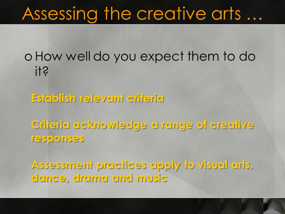 Assessing the creative arts … oHow well do you expect them to do it.