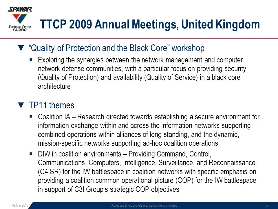 "TTCP 2009 Annual Meetings, United Kingdom ▼ ""Quality of Protection and the Black Core"" workshop  Exploring the synergies between the network manageme"