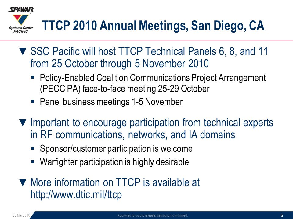 TTCP 2010 Annual Meetings, San Diego, CA ▼ SSC Pacific will host TTCP Technical Panels 6, 8, and 11 from 25 October through 5 November 2010  Policy-E