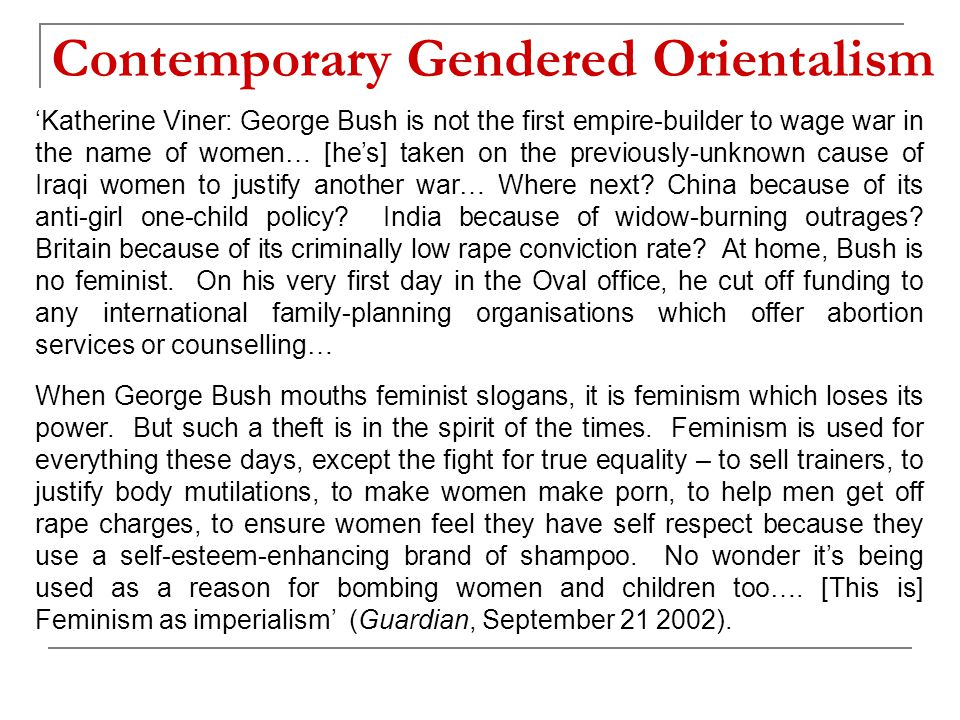 'Katherine Viner: George Bush is not the first empire-builder to wage war in the name of women… [he's] taken on the previously-unknown cause of Iraqi