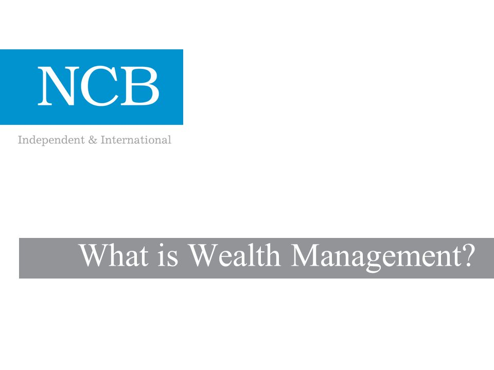 4 Wealth Management – What is it.