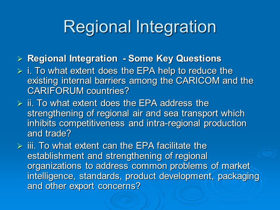 Regional Integration  Regional Integration - Some Key Questions  i.