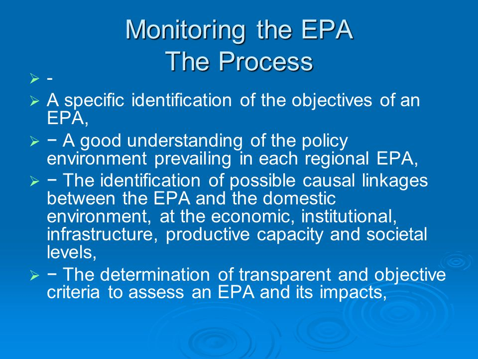 Monitoring the EPA The Process   -   A specific identification of the objectives of an EPA,   − A good understanding of the policy environment p