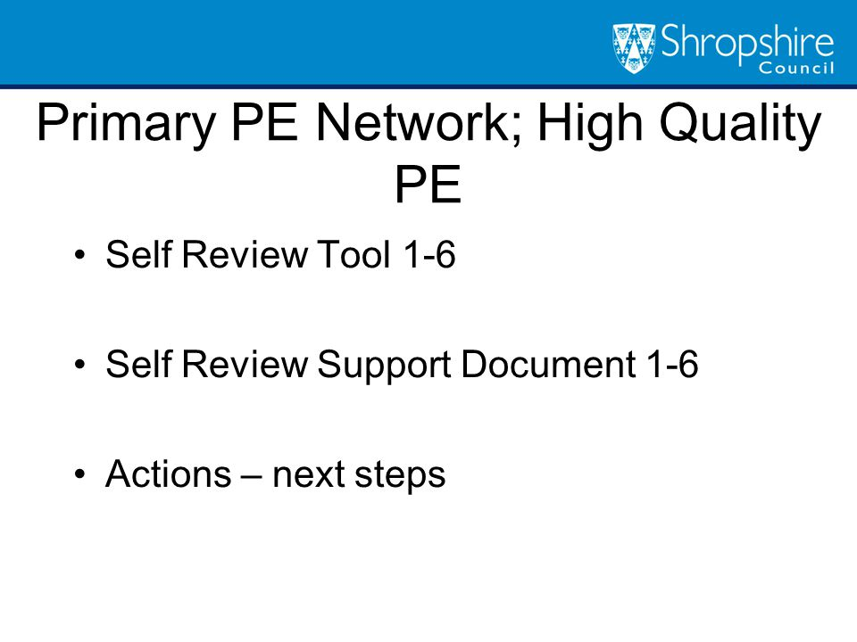 Self Review Tool 1-6 Self Review Support Document 1-6 Actions – next steps