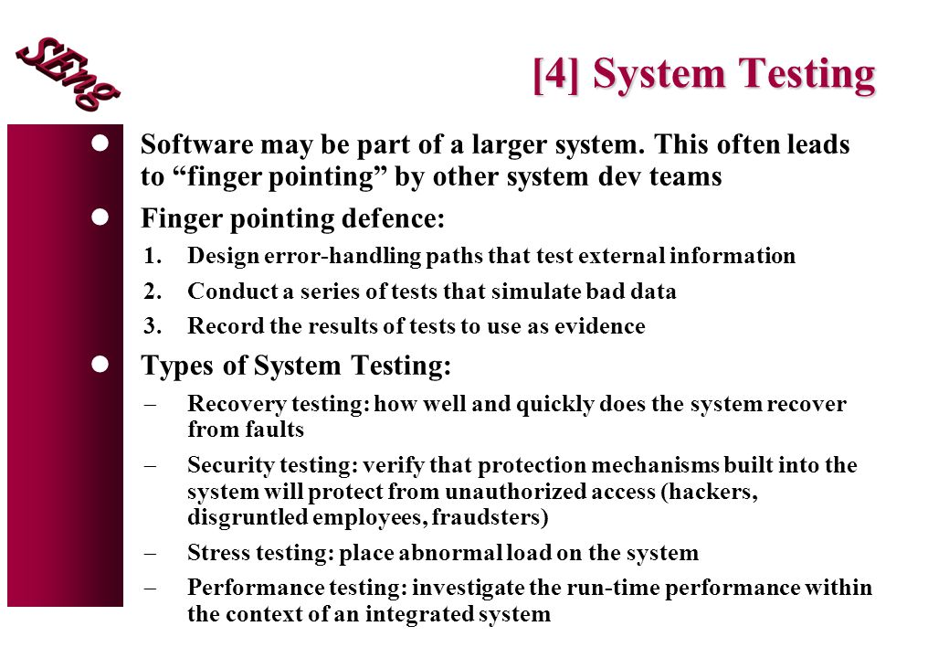 [4] System Testing lSoftware may be part of a larger system.
