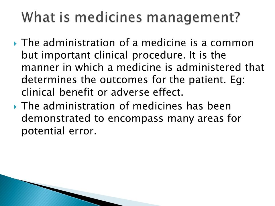  The administration of a medicine is a common but important clinical procedure. It is the manner in which a medicine is administered that determines